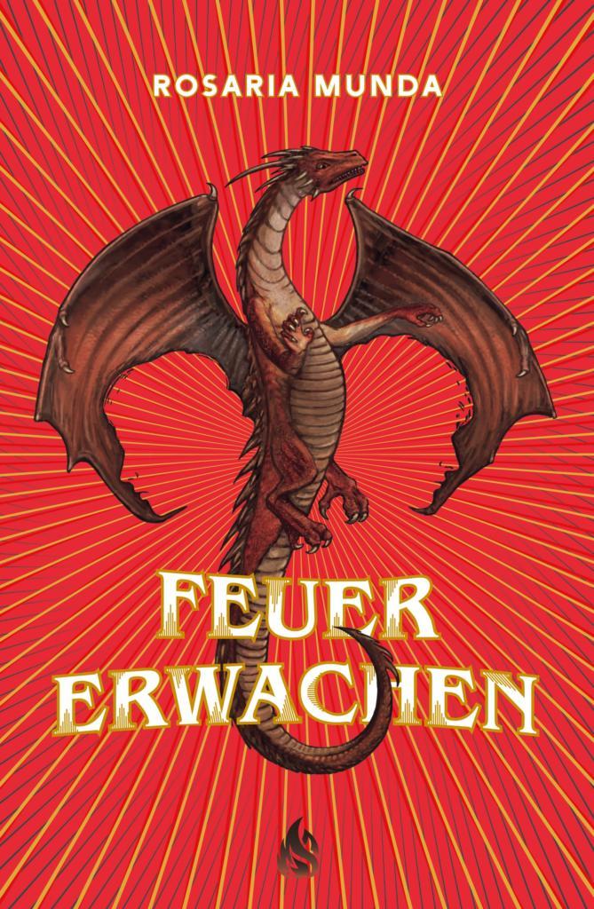 Bücherblog. Neuzugänge. Buchcover. Feuererwachen (Band 1) von Rosaria Munda:. Jugendbuch. Fantasy. Arctis Verlag.